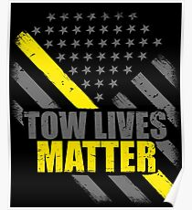 Tow Lives Matter Tow Truck Driver Thin Yellow Line Flag Poster