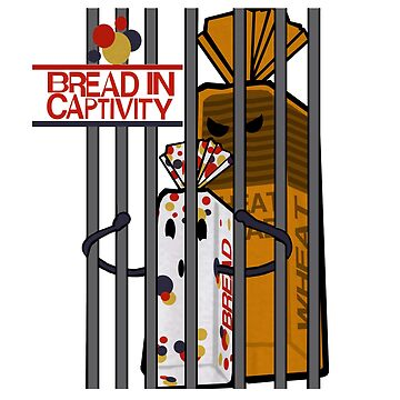Bread in Captivity by ScottSherwood
