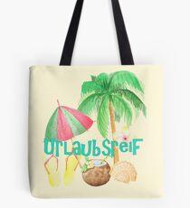Urlaubsreif Tote Bag