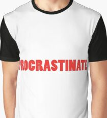 Procrastinate slogan tee Graphic T-Shirt