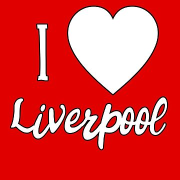 I Love Liverpool by Greenbaby