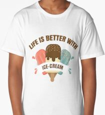 Ice Cream Summer Life Is Better With Ice Cream  Gift Long T-Shirt