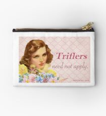 Triflers Need Not Apply - My Favorite Murder Studio Pouch