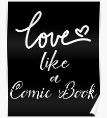 Love Like A Comic Book Poster