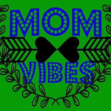 Mom Vibes Shirt  by EllenDaisyShop