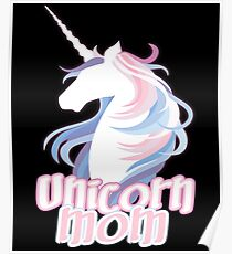 Unicorn Mom - Cute Funny Mom Mother's Day Poster