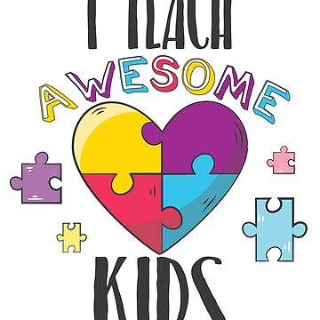 I Teach Awesome Kids Autism Teacher Tshirt Appreciation Gift by kh123856
