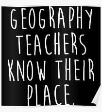 Geography Teachers know their place. Poster