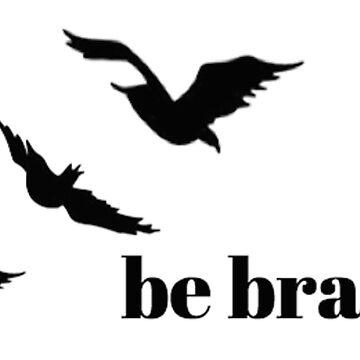 Be Brave by folie-a-dont