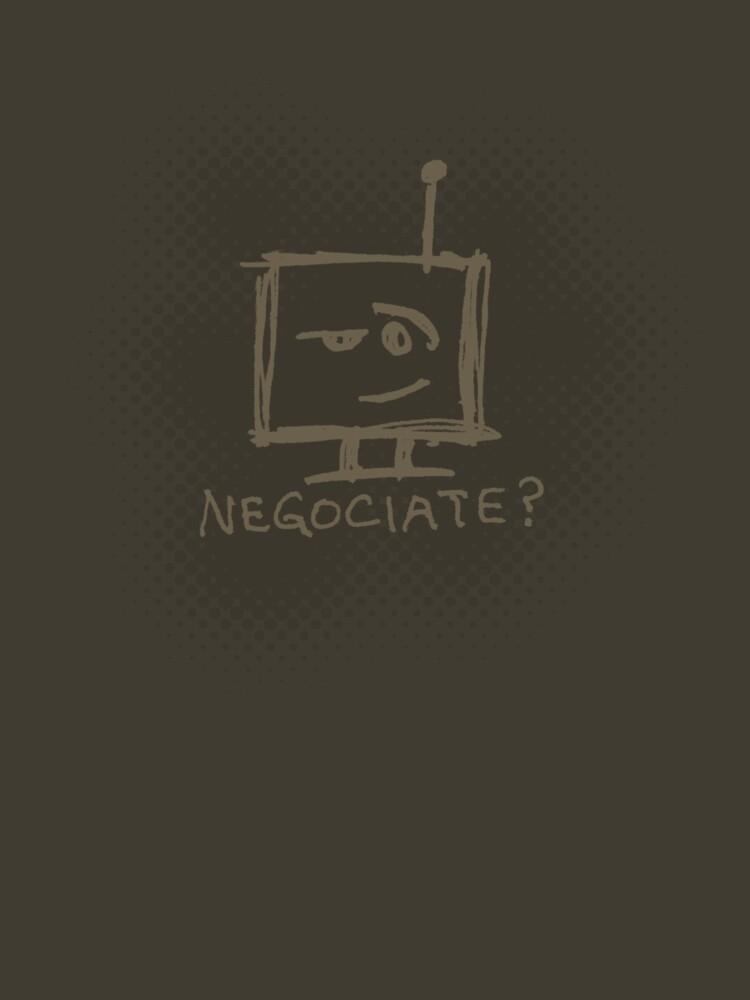 "Sarcastic Robot - ""negociate?"" -army- by Dasnick"