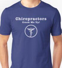 Chiropractors Crack Me Up! T-Shirt