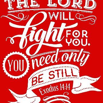 Exodus 14:14 by preteeshirts