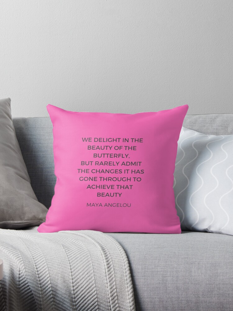 Maya Angelou Inspiration Quotes The Beauty Of The Butterfly Throw