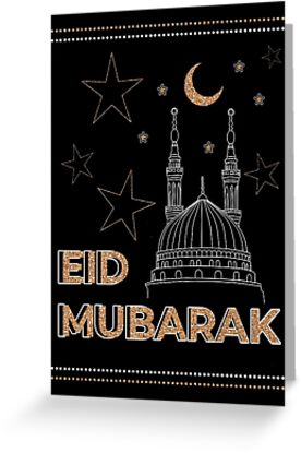 """""""Black, White, and Gold, Eid Mubarak!"""" Greeting Cards by ..."""