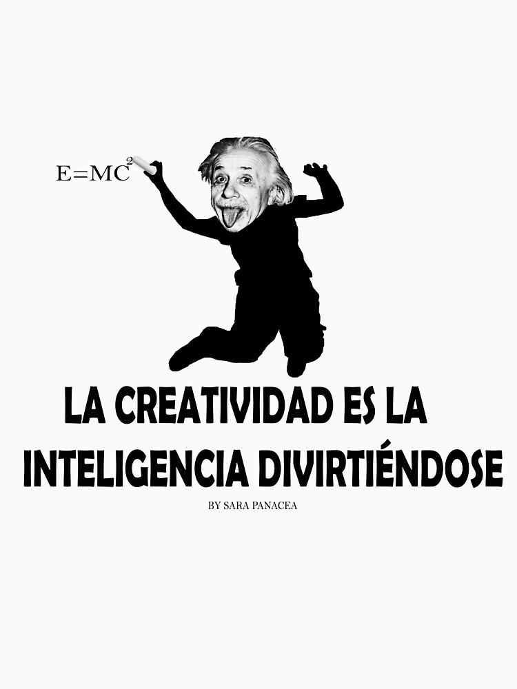 EINSTEIN: LA CREATIVIDAD ES LA INTELIGENCIA DIVIRTIENDOSE by SaraPanacea