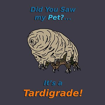 Did you saw my pet?... I's a Tardigrade! by Bubucine