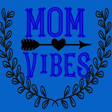 Mom Vibes Shirt Tees For Mother's by EllenDaisyShop