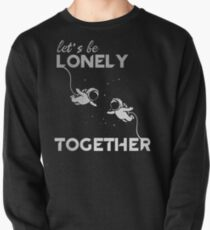 Lonely Together Pullover