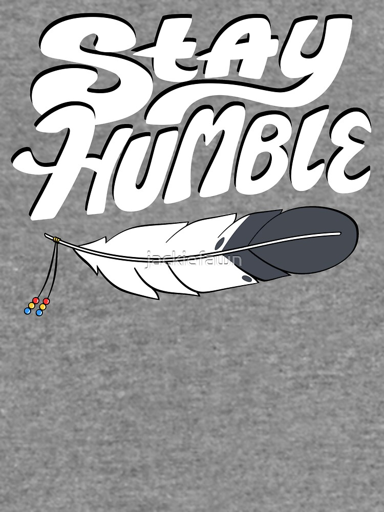 Stay Humble by jackiefawn
