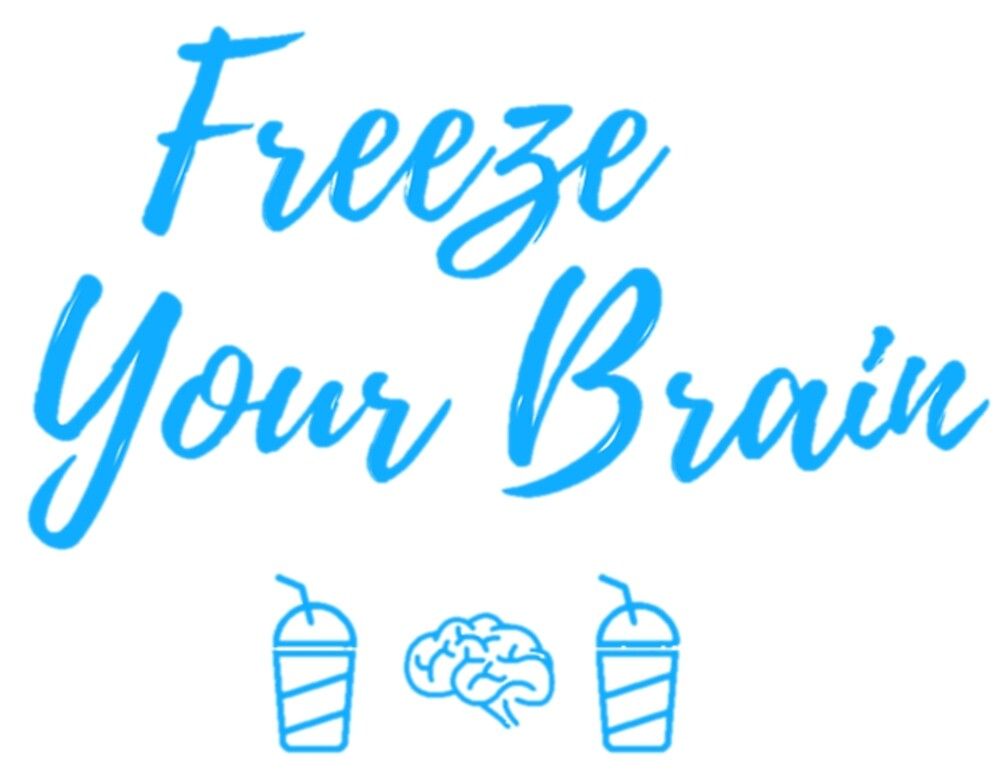 Freeze your brain by Holly Coleman