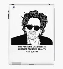 Tim Burton - Craziness quote design iPad Case/Skin