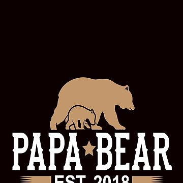 Papa Bear Est. 2018 by MileHighTees