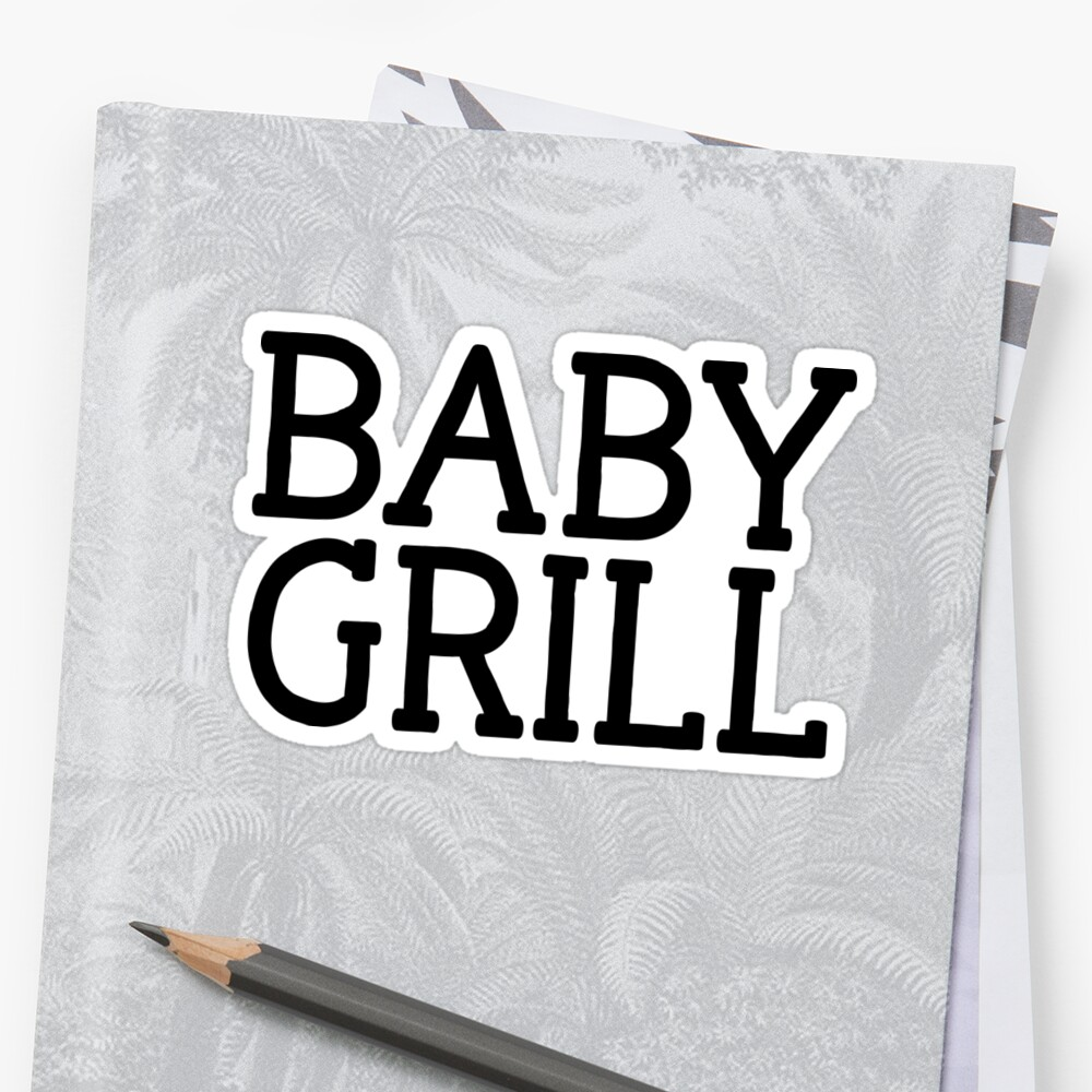 Baby Grill For Meme Dank Funny by ShieldApparel