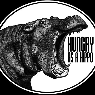 Hungry as a Hippo by K80designs by azurepro