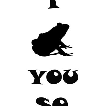 I toad you so by jckutter1