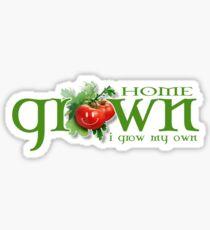 i grow my own Sticker