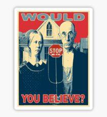 would you believe Sticker