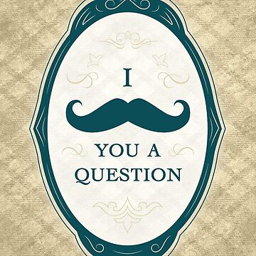 i mustache you a question vintage frame by maydaze