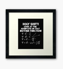 Holy Shift Look At The Asymptote On That Mother Function Gift Framed Print