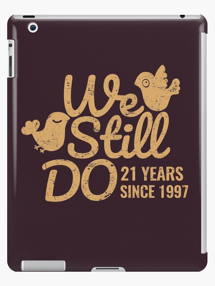 21st Wedding Anniversary.21st Wedding Anniversary Tee Twenty One Years Of Marriage Couple Clothing Phone Cases And Other Gifts Ipad Case Skin By Memwear