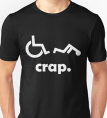 16c667f3f Crap Handicap Funny Wheelchair Tee Disabled Rude Offensive T-Shirts Slim  Fit T-Shirt