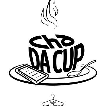 Cha Da Cup by funkyhanger