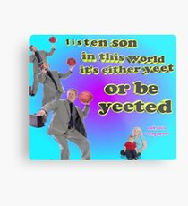 It's either YEET or be YEETED Metal Print