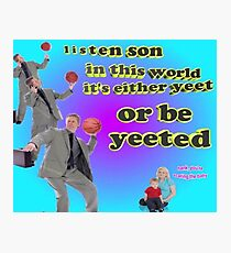 It's either YEET or be YEETED Photographic Print