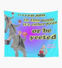 It's either YEET or be YEETED Wall Tapestry