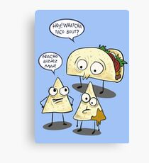 Whatcha taco bout- Funny food pun Canvas Print
