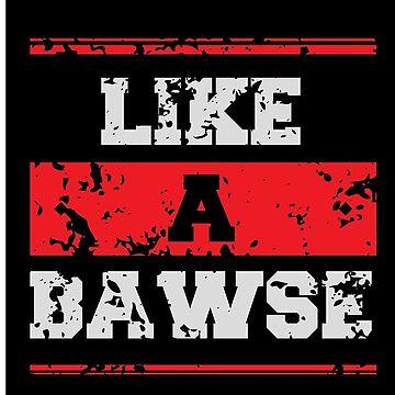 Like a Bawse  by PlethoraTalking