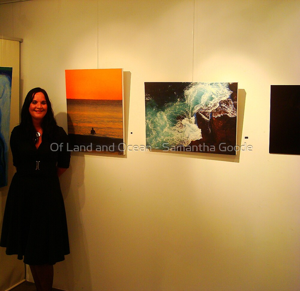 Me with my canvas prints at the Opening night of exhibition Moments of Female Power  by Of Land & Ocean - Samantha Goode