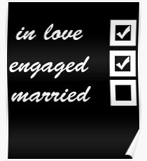 In love, engaged, married Poster