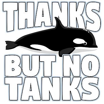 Thanks But No Tanks Orca by thingsandthings