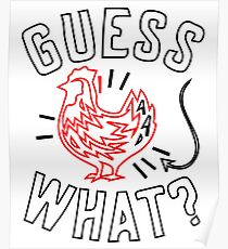 Guess What? Chicken Butt Graphic T-Shirt Black, White Poster