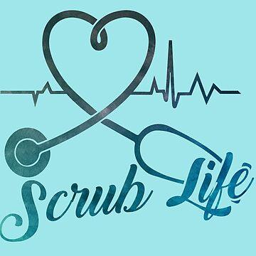 Scrub Life by preteeshirts