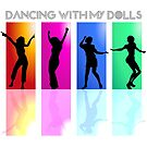 Dancing with my dolls  by talgursmusthave