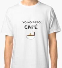 YO NO BEBO CAFÉ ME BAÑO EN ÉL Camiseta clásica