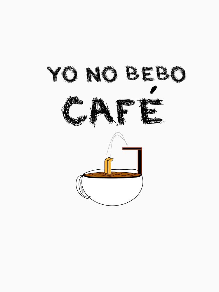 YO NO BEBO CAFÉ ME BAÑO EN ÉL by SaraPanacea