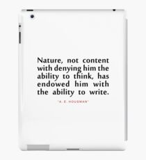 "Nature not content...""A. E. Housman"" Inspirational Quote iPad Case/Skin"